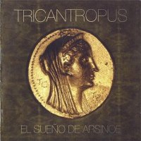 Tricantropus-El Sueno De Arsinoe
