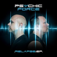 The Psychic Force - Relapse