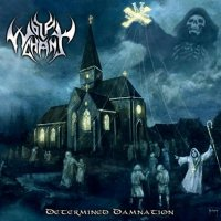 Wolfchant — Determined Damnation (2009)