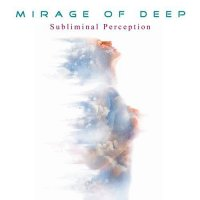 Mirage Of Deep — Subliminal Perception (2017)
