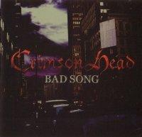 Crimson Head-Bad Song