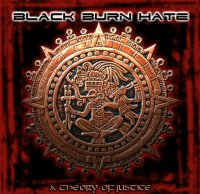 Black Burn Hate-A Theory Of Justice
