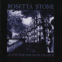 Rosetta Stone-An Eye For The Main Chance