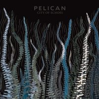 Pelican-City Of Echoes