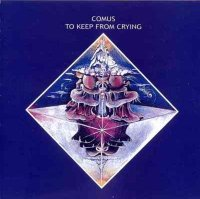 Comus-To Keep From Crying