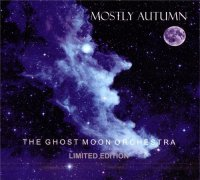 Mostly Autumn-The Ghost Moon Orchestra [2CD Limited Edition]