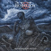 Protector — Reanimated Homunculus (2013)  Lossless