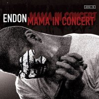 Endon-Mama In Concert