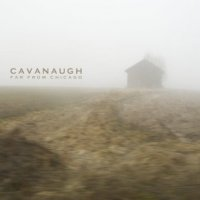 Cavanaugh-Far From Chicago
