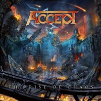 Accept — The Rise Of Chaos (2017)