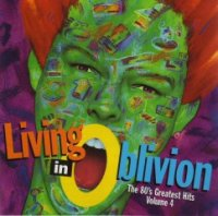 VA-Living In Oblivion - The 80\'s Greatest Hits (Volume 4)