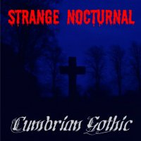 Strange Nocturnal-Cumbrian Gothic