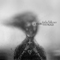 In The Silence-A Fair Dream Gone Mad