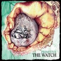 The Watch — Primitive (2007)  Lossless