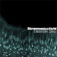 StrommoussHeld — Connective Tissue (2009)