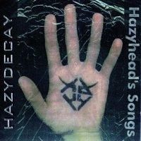 Hazydecay-Hazyhead's Songs