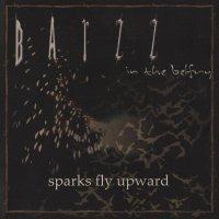 Batzz In The Belfry-Sparks Fly Upward
