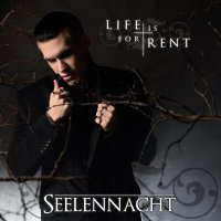 Seelennacht-Life Is For Rent