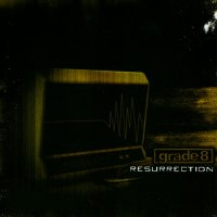 Grade 8 — Resurrection (2004)