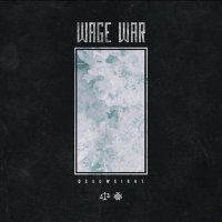 Wage War - Deadweight (2017)