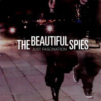 The Beautiful Spies-Just Fascination