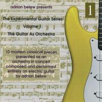 Adrian Belew-The Experimental Guitar Series. Volume 1: The Guitar As Orchestra