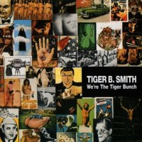 Tiger B.Smith-We're The Tiger Bunch