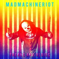 Madmachineriot — Freaks And Oldies (2017)