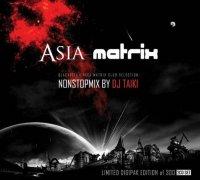 VA - Asia Matrix - Non Stop Mix by DJ Taiki