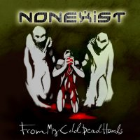 Nonexist — From My Cold Dead Hands (2012)