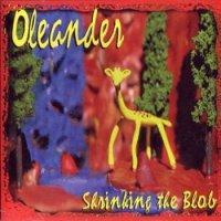Oleander — Shrinking The Blob (1997)