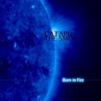Catapult The Smoke-Born In Fire
