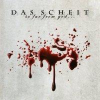 Das Scheit — So Far From God…So Close To You (2008)