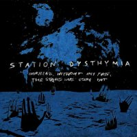 Station Dysthymia-Overhead, Without Any Fuss, The Stars Were Going Out
