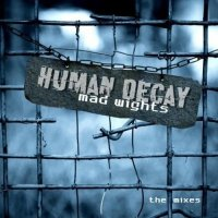 Human Decay-Mad Wights - The Mixes