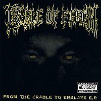 Cradle Of Filth-From The Cradle To Enslave
