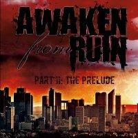 Awaken from Ruin-Part II: the Prelude