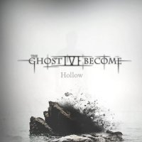 The Ghost I've Become-Hollow