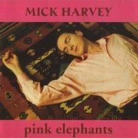 Mick Harvey — Pink Elephants (1997)
