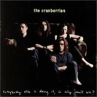The Cranberries-Everybody Else Is Doing It, So Why Can't We