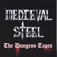 Medieval Steel-The Dungeon Tapes (Compilation)