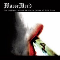 Massemord-The Madness Tongue Devouring Juices of Livid Hope