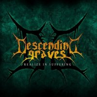Descending Graves-Realize In Suffering