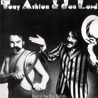 Tony Ashton & Jon Lord-First Of The Big Bands
