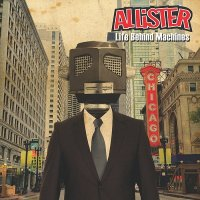 Allister-Life Behind Machines