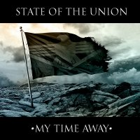 State Of The Union-My Time Away