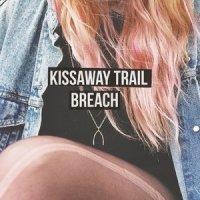 The Kissaway Trail-Breach