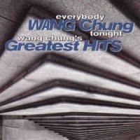 Wang Chung-Everybody Wang Chung Tonight - Wang Chung\'s Greatest Hits