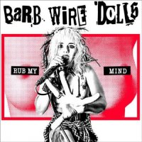 Barb Wire Dolls-Rub My Mind