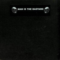 Man Is The Bastard — Thoughtless… (1995)